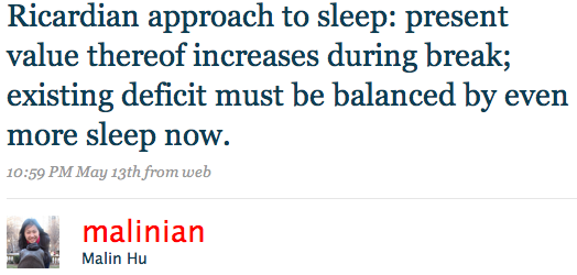 Ricardian approach to sleep: present value thereof increases during break; existing deficit must be balanced by even more sleep now.