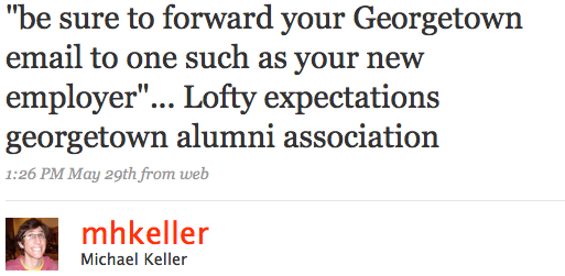 """""""be sure to forward your Georgetown email to one such as your new employer""""... Lofty expectations georgetown alumni association"""