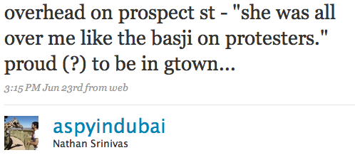"""overhead on prospect st - """"she was all over me like the basji on protesters."""" proud (?) to be in gtown..."""