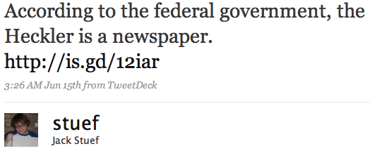 According to the federal government, the Heckler is a newspaper. http://is.gd/12iar
