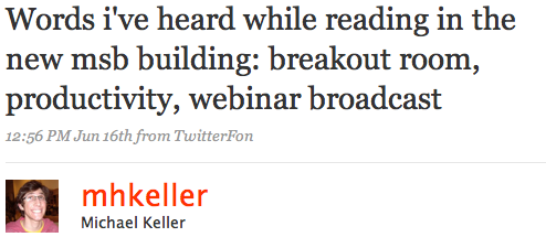 Words i've heard while reading in the new msb building: breakout room, productivity, webinar broadcast
