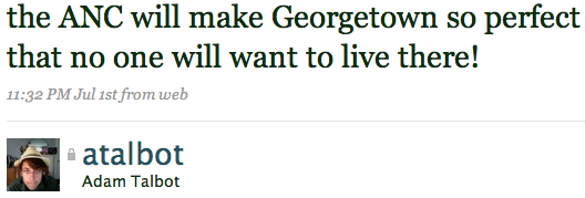 the ANC will make Georgetown so perfect that no one will want to live there!