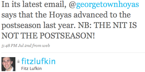 In its latest email, @georgetownhoyas says that the Hoyas advanced to the postseason last year. NB: THE NIT IS NOT THE POSTSEASON!