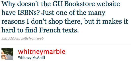 Why doesn't the GU Bookstore website have ISBNs? Just one of the many reasons I don't shop there, but it makes it hard to find French texts.