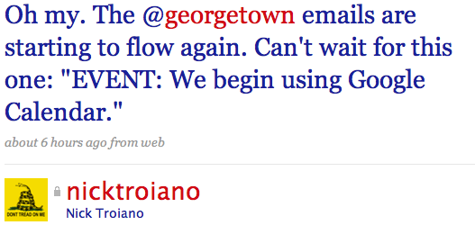 """Oh my. The @georgetown emails are starting to flow again. Can't wait for this one: """"EVENT: We begin using Google Calendar."""""""