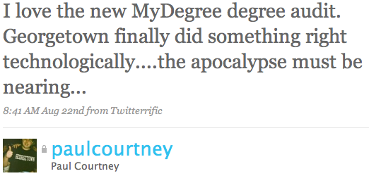 I love the new MyDegree degree audit. Georgetown finally did something right technologically....the apocalypse must be nearing...