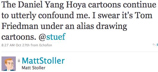 The Daniel Yang Hoya cartoons continue to utterly confound me. I swear it's Tom Friedman under an alias drawing cartoons. @stuef