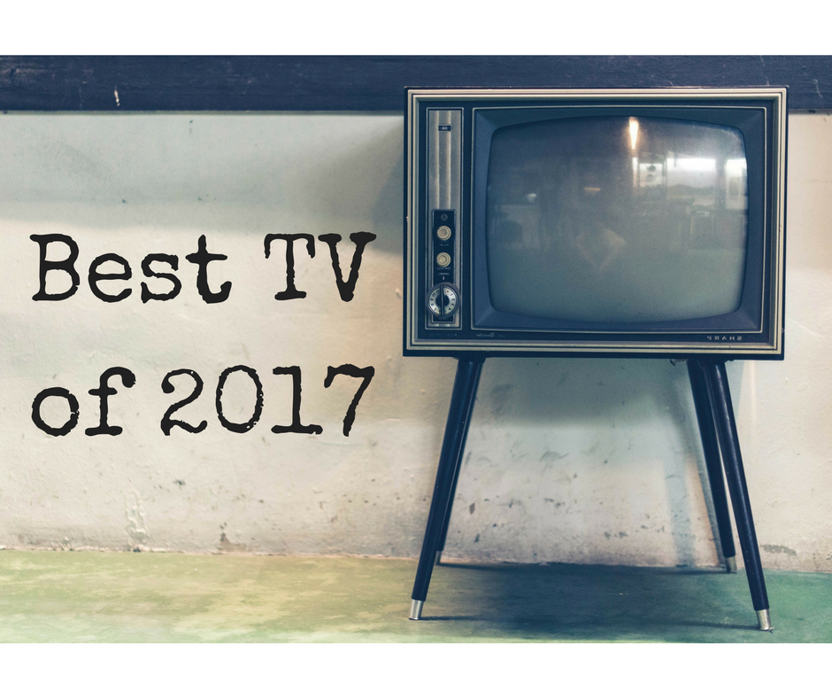 Best of 2017: Television