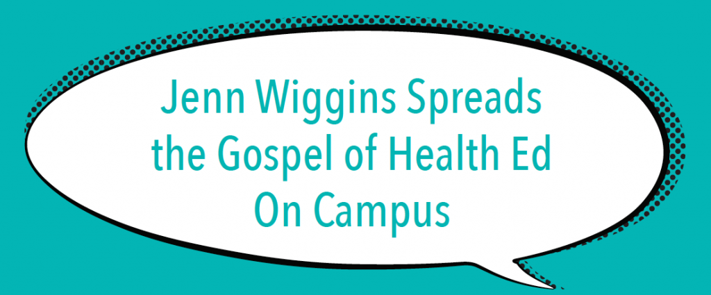 Jenn Wiggins Spreads the Gospel of Health Ed On Campus