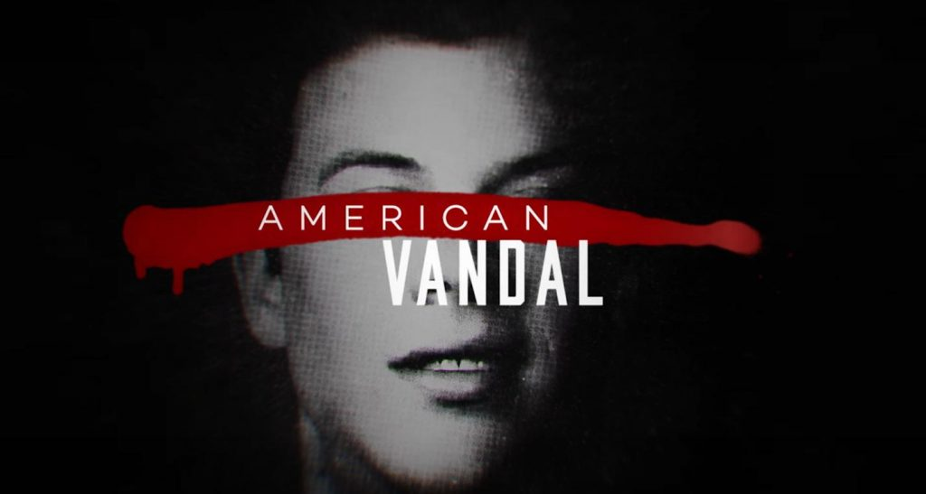 <i>American Vandal</i> and the Art of the Mockumentary