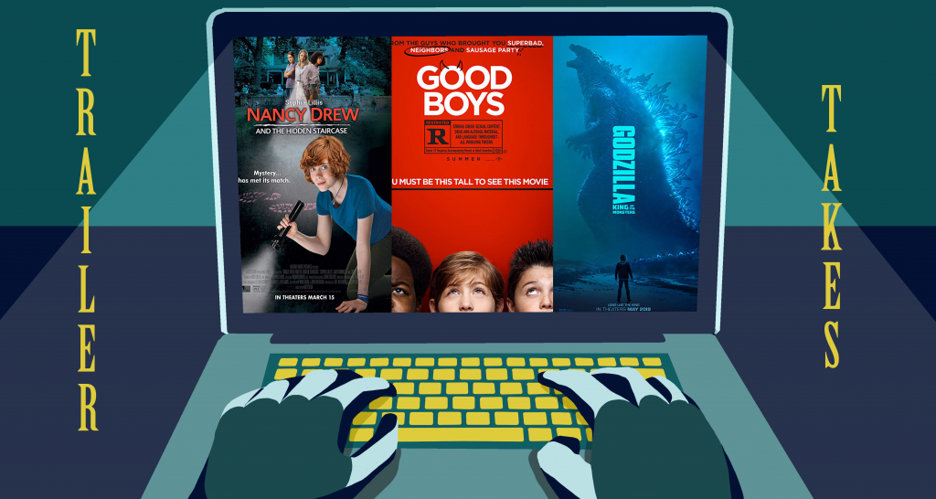 Trailer Takes: <i>Nancy Drew and the Hidden Staircase, Godzilla: King of Monsters</i>, and <i> Good Boys </i>