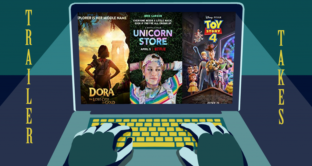 Trailer Takes: <i>Unicorn Store, Toy Story Four</i>, and <i>Dora the Explorer: The Lost City of Gold.</i>