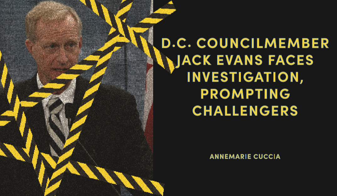 D.C. Councilmember Jack Evans Faces Investigations, Prompting Challengers