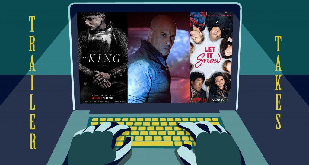 Trailer Takes: <i>The King</i>, <i>Let It Snow</i>, and <i>Bloodshot</i>