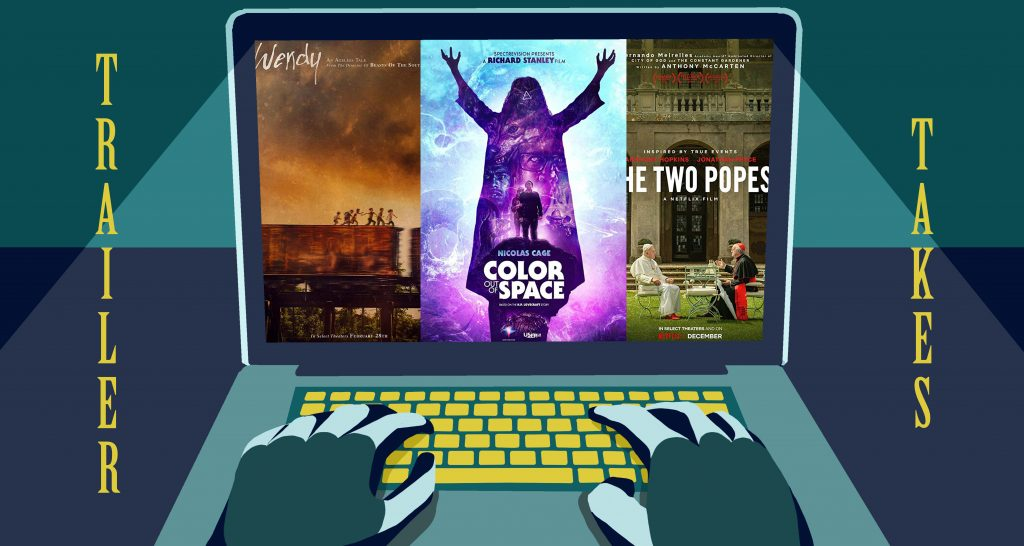 Trailer Takes: <i>Wendy</i>, <i>The Two Popes</i>, and <i>Color Out of Space</i>