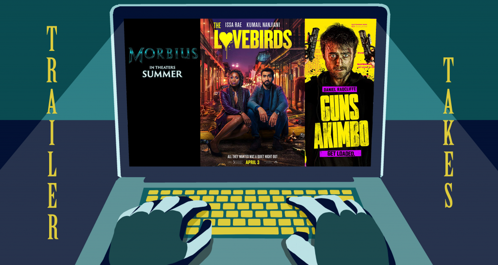 Trailer Takes: Morbius, The Lovebirds, Guns Akimbo