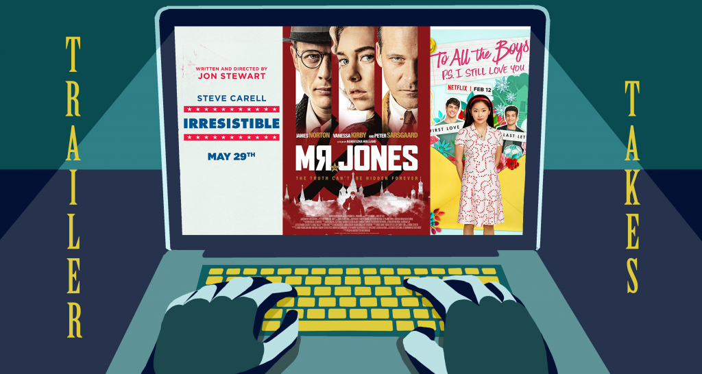 Trailer Takes: <i>Irresistible</i>, <i>Mr. Jones</i>, <i>To All The Boys 2: P.S. I Loved You</i>